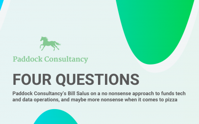 FOUR QUESTIONS – Paddock Consultancy's Bill Salus on a no-nonsense approach to funds tech and data operations, and maybe more nonsense when it comes to pizza