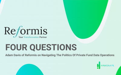 FOUR QUESTIONS – Adam Davis of Reformis on Navigating The Politics Of Private Fund Data Operations